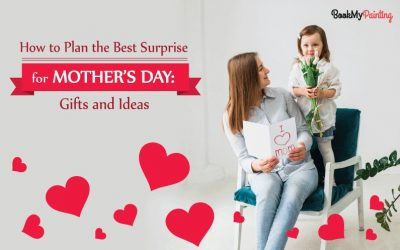 How to Plan The Best Surprise for Mother's Day: Gifts and Ideas